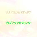 RAPTURE READY/カズヒロヤマシタ