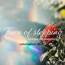 Time of sleeping-relaxation BGM-/G-axis sound music