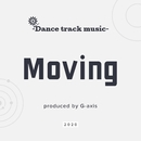 Moving (dance track)/G-axis sound music
