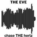 THE EVE/chase THE hertz