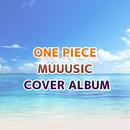 ONE PIECE MUUUSIC COVER ALBUM/V.A.