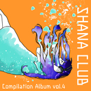 SHANA CLUB Compilation Album vol.4/Various Artist