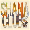 SHANA CLUB Compilation Album vol.6/Various Artist