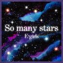 So many stars/E-Girls