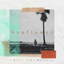Sunflower/I Don't Like Mondays.