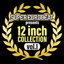 SUPER EUROBEAT presents 12inch COLLECTION VOL.1/Various Artists