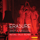 Shot A Satellite (Initial Talk Remix)/Erasure