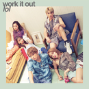 work it out/lol