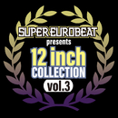 SUPER EUROBEAT presents 12 inch COLLECTION VOL.3/Various Artists