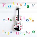VIOLINISM with LOVE/葉加瀬太郎