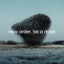 Be A Rebel/New Order