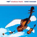 Endless Violin/葉加瀬太郎