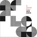 ACR Loco/A Certain Ratio