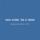 Be a Rebel (Renegade Spezial Edit)/New Order