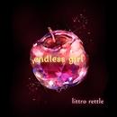 endless girl/littro rettle