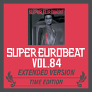 SUPER EUROBEAT VOL.84 EXTENDED VERSION TIME EDITION/V.A.