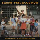 Feel Good Now/Swans