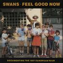 Feel Good Now/Swans