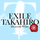 Heavenly White EXILE RESPECT Ver./EXILE TAKAHIRO
