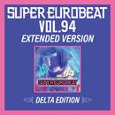 SUPER EUROBEAT VOL.94 EXTENDED VERSION DELTA EDITION/V.A.