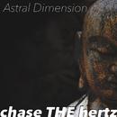 Astral Dimension/chase THE hertz