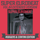 SUPER EUROBEAT VOL.84 EXTENDED VERSION RODGERS & CONTINI EDITION/V.A.