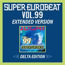 SUPER EUROBEAT VOL.99 EXTENDED VERSION DELTA EDITION/V.A.