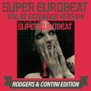 SUPER EUROBEAT VOL.82 EXTENDED VERSION RODGERS & CONTINI EDITION/V.A.