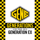 "GENERATIONS WORLD TOUR 2015 ""GENERATION EX""  (Live at Nakano Sunplaza 2015.06.04)/GENERATIONS"