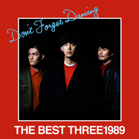 THE BEST THREE1989 -Don't Forget Dancing-/THREE1989
