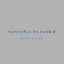 Be a Rebel [Remixes Pt 1]/New Order