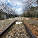 STAND BY ME/DUFF