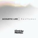 Sunflower (Acoustic Live Ver.)/I Don't Like Mondays.