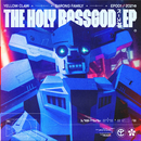 The Holy Bassgod EP/Yellow Claw