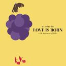LOVE IS BORN ~17th Anniversary 2020~ (Studio Live 2020.09.05)/大塚 愛