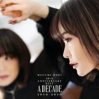 MEGUMI MORI 10th ANNIVERSARY BEST - A DECADE 2010-2020 -/森 恵