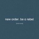 Be a Rebel (Mark Reeder's Dirty Devil Remix)/New Order