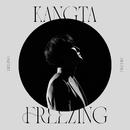 Freezing/KANGTA