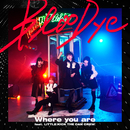 Where you are/BlooDye