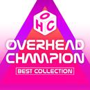OVERHEAD CHAMPION BEST COLLECTION/OVERHEAD CHAMPION
