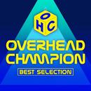 OVERHEAD CHAMPION BEST SELECTION/OVERHEAD CHAMPION