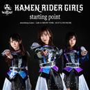 starting point/KAMEN RIDER GIRLS