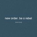 Be A Rebel (Arthur Baker Remix)/New Order