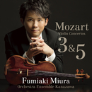 モーツァルト:ヴァイオリン協奏曲第3番 第5番<トルコ風>/三浦文彰