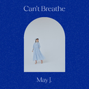 Can't Breathe/May J.
