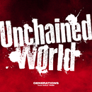 Unchained World (Anime Size)/GENERATIONS from EXILE TRIBE