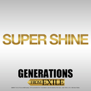SUPER SHINE/GENERATIONS from EXILE TRIBE