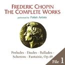 ショパン完全全集 File 1:前奏曲、練習曲、バラード、即興曲、スケルツォ、幻想曲/V.A.(ポーランドの演奏家たち)