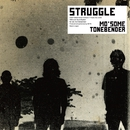 STRUGGLE/MO'SOME TONEBENDER