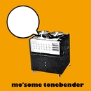 TRIGGER HAPPY/MO'SOME TONEBENDER